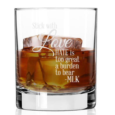 Stick With Love Hate is Too Great a Burden - Whiskey Glass