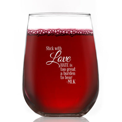 Stick With Love Hate is Too Great a Burden - Wine Glass