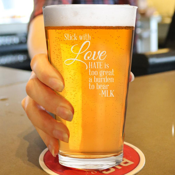 Stick With Love Hate is Too Great a Burden - Pint Glass