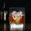 I Have Decided to Stick with Love Hate is Too Great a Burden - Whiskey Glass