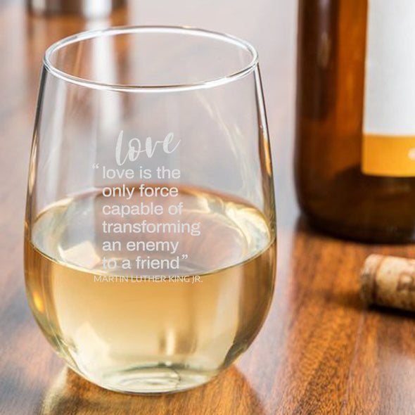 Love is the Only Force Capable of Transforming and Enemy - Wine Glass