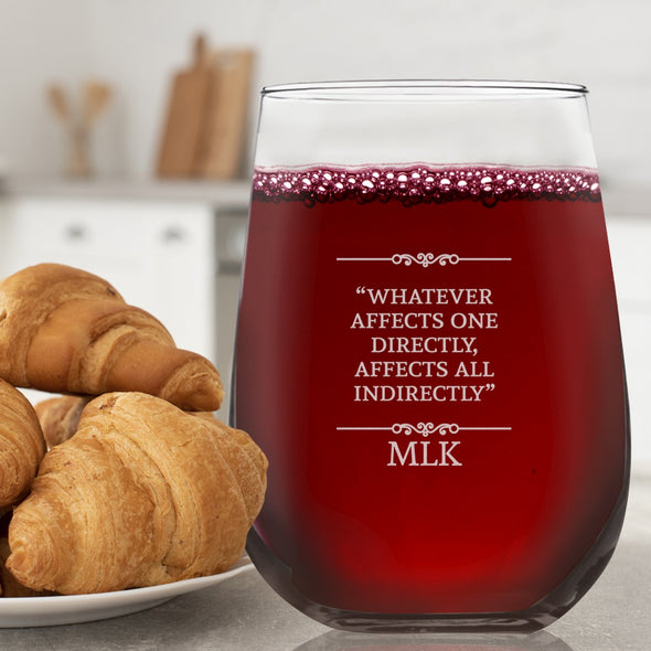 Whatever Affects One Directly, Affects All - Wine Glass