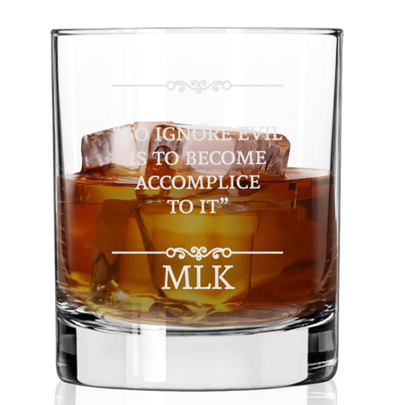 To Ignore Evil is to Become Accomplice - Whiskey Glass
