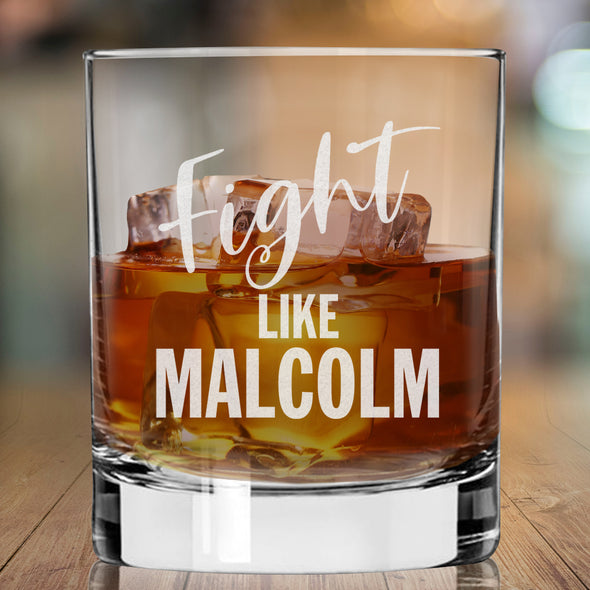 Fight Like Malcolm - Whiskey Glass
