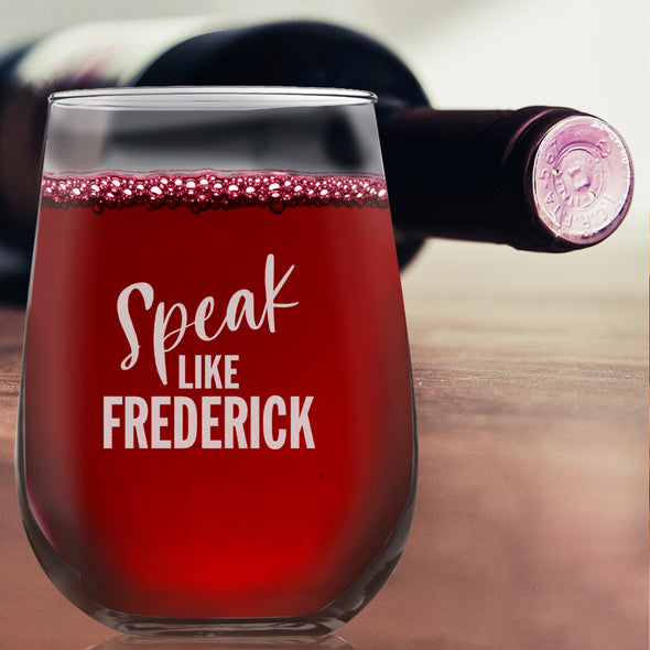 Speak Like Frederick - Wine Glass