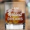 I Am my Ancestors Wildest Dreams - Whiskey Glass
