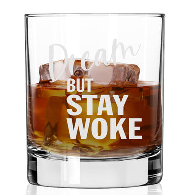 Dream But Stay Woke - Whiskey Glass