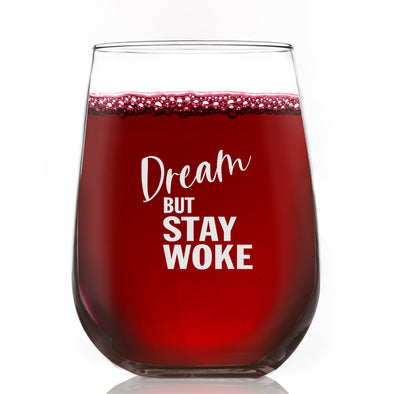 Dream But Stay Woke - Wine Glass