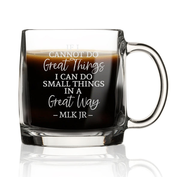 If I cannot do Great Things I Can do Small Things in a Great Way - Nordic Mug