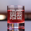 Trump Does Not Speak for Me - Whiskey Glass