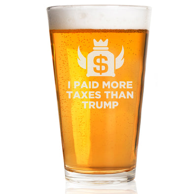 I Paid More Taxes Than Trump - Pint Glass