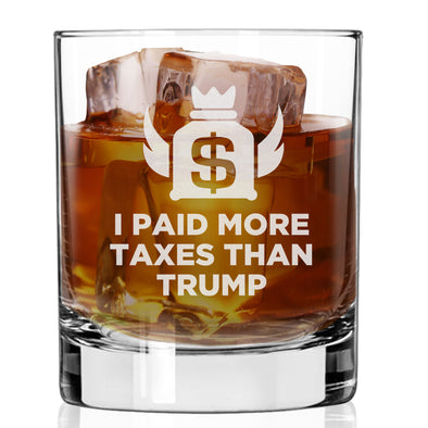 I Paid More Taxes Than Trump - Whiskey Glass