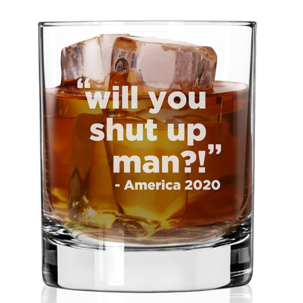 Will You Shut Up Man? America 2020 - Whiskey Glass