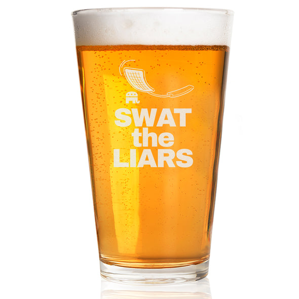 Swat the Liars - Pint Glass