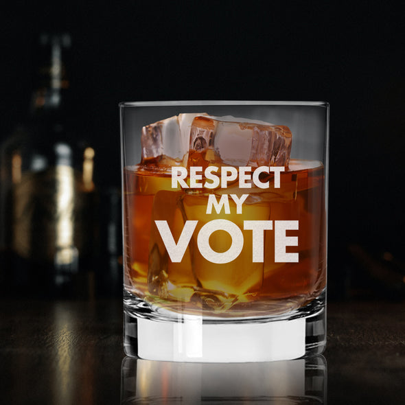 Respect My Vote - Whiskey Glass