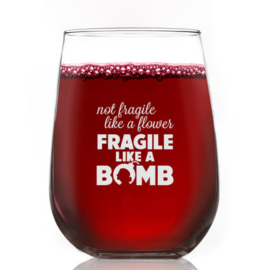 Fragile Like a Bomb- Wine Glass