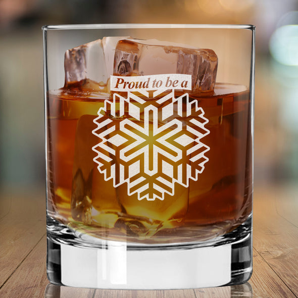 Proud to be a Snowflake - Whiskey Glass