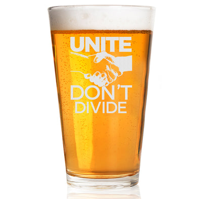 Unite Don't Divide - Pint Glass