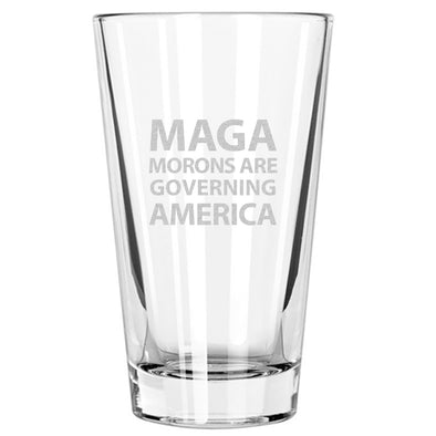 MAGA - Morons are Governing America - Pint Glass