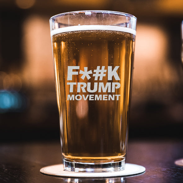 F*#k Trump Movement - Pint Glass