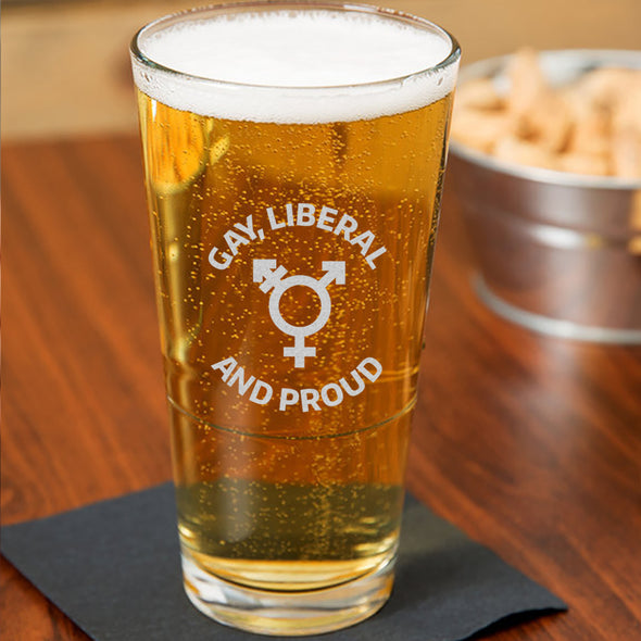 Gay Liberal and Proud - Pint Glass
