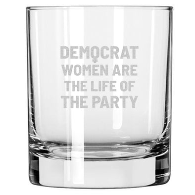 Democrat Women Are the Life of the Party - Whiskey Glass
