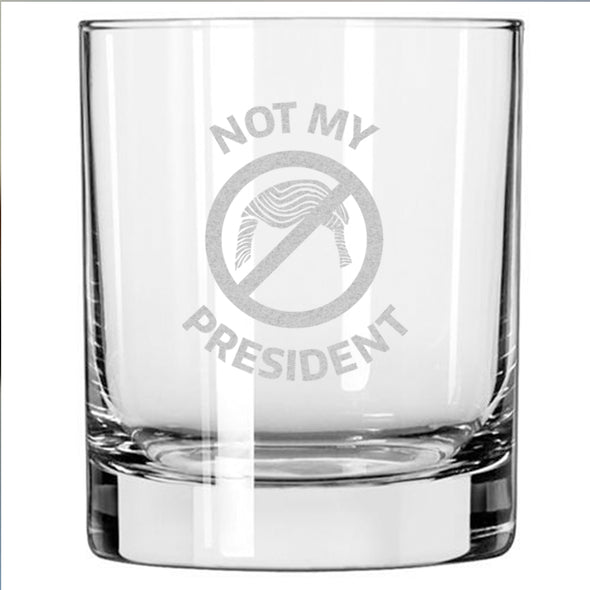 Not My President - Whiskey Glass