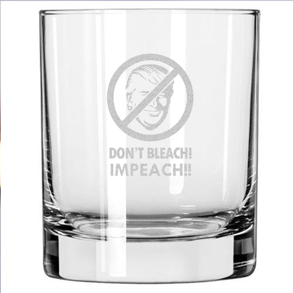 Don't Bleach! Impeach! - Whiskey Glass