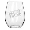 Deport Trump - Wine Glass