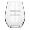Capitalism is Unsustainable - Wine Glass
