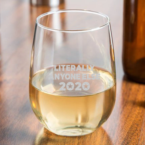 Literally Anyone Else 2020 - Wine Glass