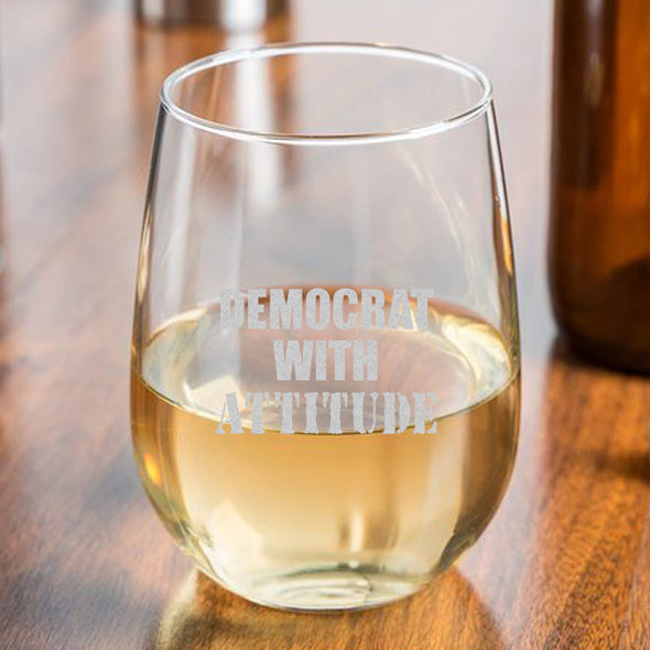 Democrat With Attitude - Wine Glass