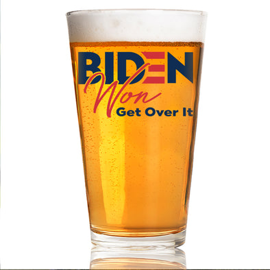 Biden Won Get Over It - Pint Glass