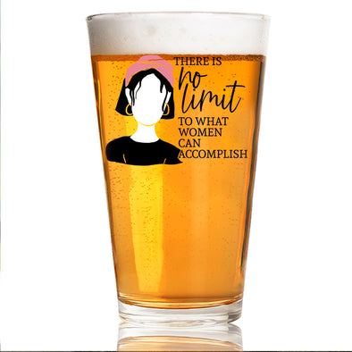 There is No Limit To What a Woman Can Accomplish - Pint Glass