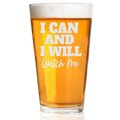 I Can And I Will - Pint Glass