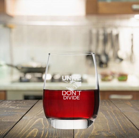 Unite Don't Divide - Wine Glass