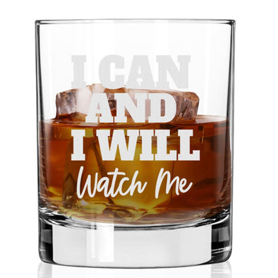 I Can And I Will - Whiskey Glass