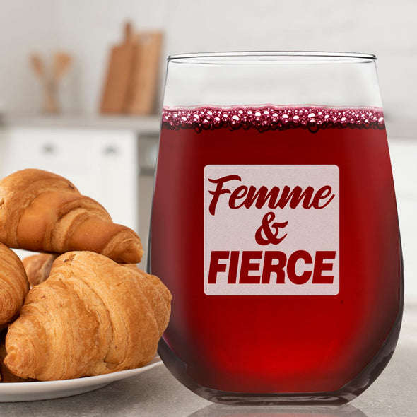 Femme and Fierce- Wine Glass