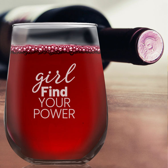 Girl Find Your Power - Wine Glass