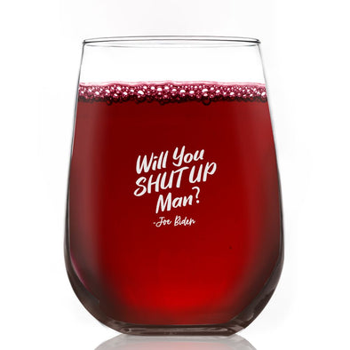 Will You Shut Up Man - Wine Glass