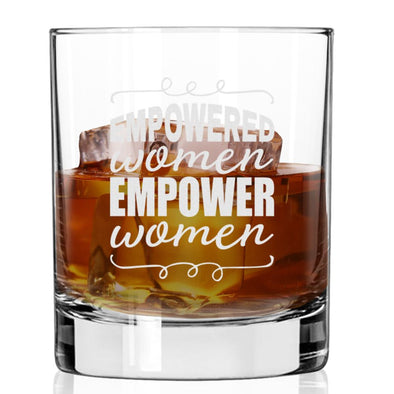 Empowered Women Empower Women - Whiskey Glass