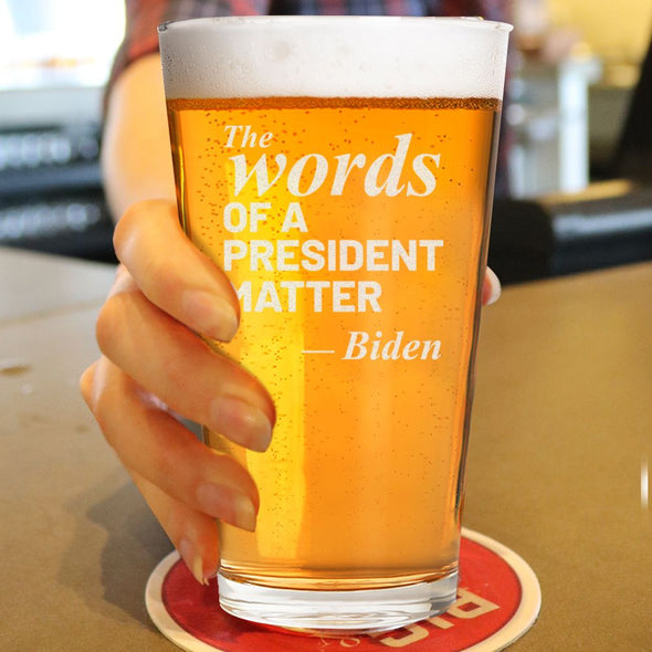 The Words of a President Matter - Pint Glass
