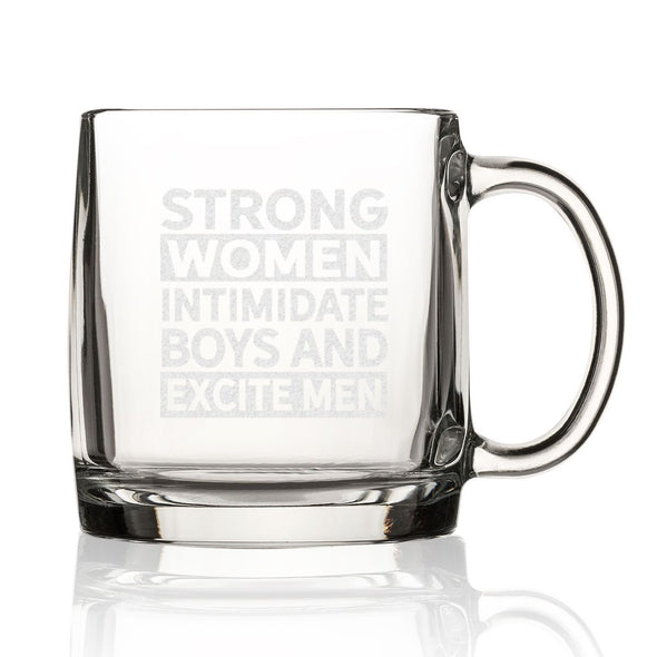 Strong Women Intimidate Boys & Excite Men - Nordic Mug