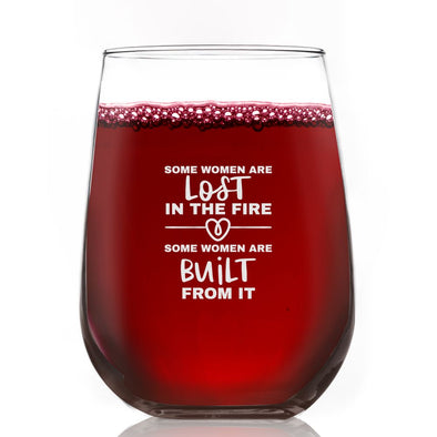 Some Women are Lost in the F… Built From It- Wine Glass
