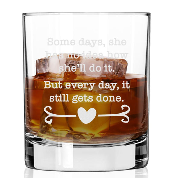 Some Days She has No Idea How She'll Do It - Whiskey Glass