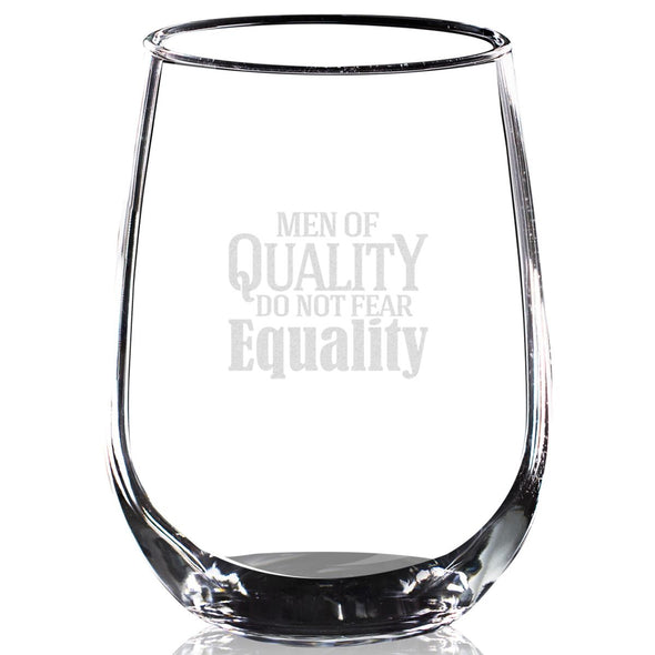 Men of Quality do not Fear Equality- Wine Glass