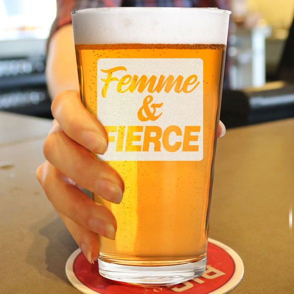 Femme and Fierce - Pint Glass