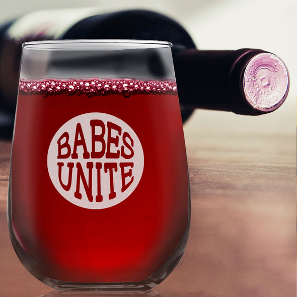 Babes Unite- Wine Glass