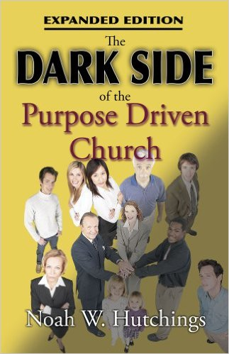 The Dark Side of the Purpose Driven Church - Book