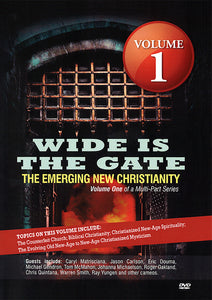 WIDE IS THE GATE: The Emerging New Christianity VOLUME 1